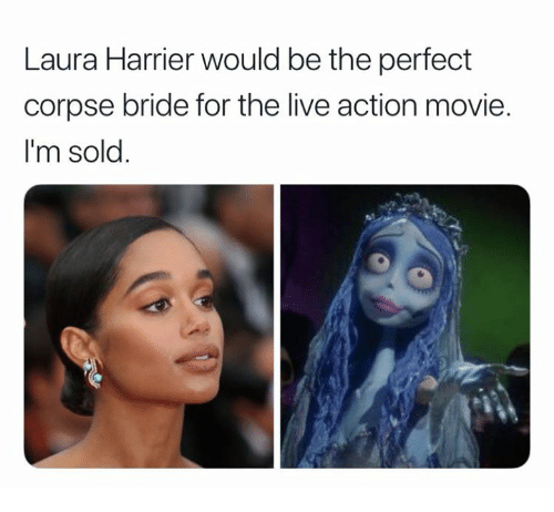 Live, Movie, and Corpse Bride: Laura Harrier would be the perfect corpse bride