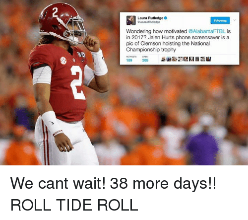 laura rutledge following wondering how motivated alabamaftbl is in 2017 26185983 ✅ 25 best memes about college football team college football