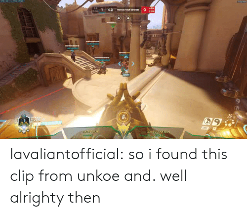 Tumblr, Blog, and Alrighty Then: lavaliantofficial:  so i found this clip from unkoe and. well alrighty then