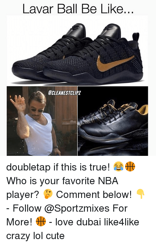 Be Like, Crazy, and Cute: Lavar Ball Be Like  ECLEANESTCLIPZ doubletap if this is true! 😂🏀 Who is your favorite NBA player? 🤔 Comment below! 👇 - Follow @Sportzmixes For More! 🏀 - love dubai like4like crazy lol cute