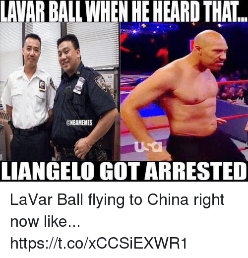Memes, China, and 🤖: LAVAR BALL WHEN HE HEARD THAT.  @NBAMEMES  LIANGELO GOT ARRESTED LaVar Ball flying to China right now like... https://t.co/xCCSiEXWR1