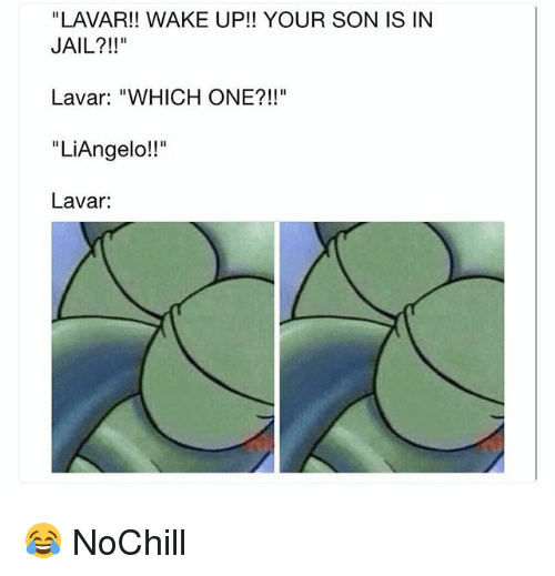 "Funny, Jail, and One: ""LAVAR!! WAKE UP!! YOUR SON IS IN  JAIL?!!""  Lavar: ""WHICH ONE?!!""  ""LiAngelo!!""  Lavar 😂 NoChill"