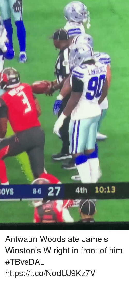 Jameis Winston, Sports, and Him: LAW  oYs 86 27 4th 10:13 Antwaun Woods ate Jameis Winston's W right in front of him #TBvsDAL  https://t.co/NodUJ9Kz7V