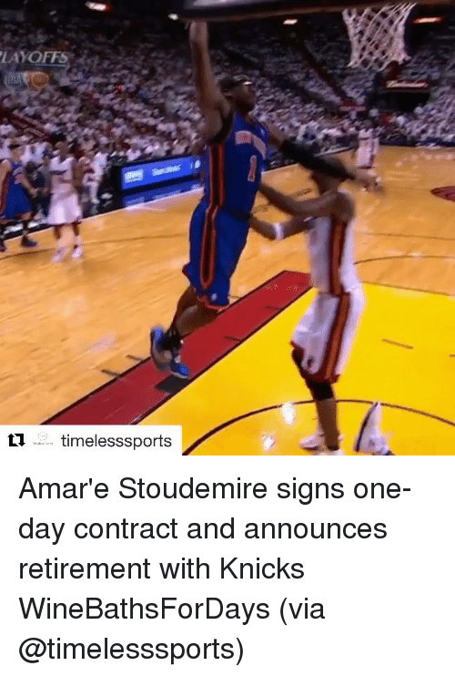 Amar'e Stoudemire, Sports, and Announcement: LAYOFFS  t'i timeless sports Amar'e Stoudemire signs one-day contract and announces retirement with Knicks WineBathsForDays (via @timelesssports)