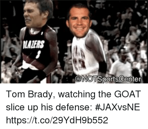 Sports, Tom Brady, and Goat: LAZERS  @NOTSportsCente Tom Brady, watching the GOAT slice up his defense: #JAXvsNE https://t.co/29YdH9b552