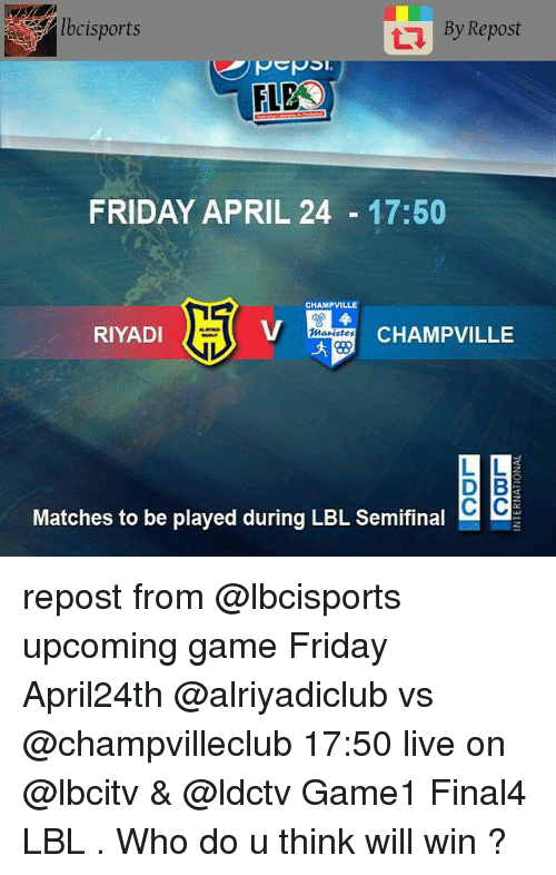 c0b973da89 Lbcisports by Repost Pepsi SI FLE FRIDAY APRIL 24 1750 CHAMPVILLE 20 ...