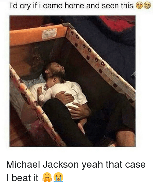 L D Cry If I Ca N This Michael Jackson Yeah That Case I