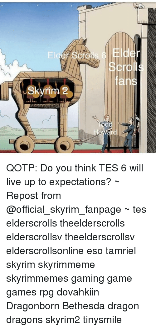 Ld Scrol Fan Eld TO 2 QOTP Do You Think TES 6 Will Live Up