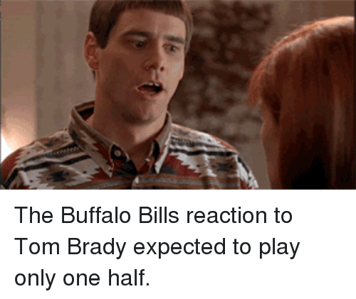 le the buffalo bills reaction to tom brady expected to play only one