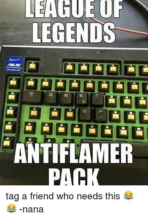league of legends antiflamer pack tag a friend who needs 13552384 ✅ 25 best memes about league of legends league of legends memes,Leagueoflegends Meme