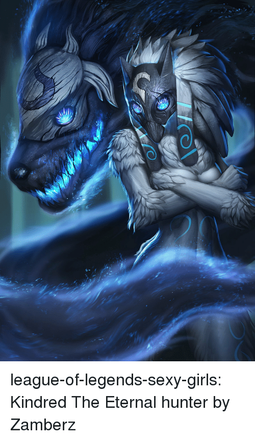 League Of Legends Sexy Girls Kindred The Eternal Hunter By Zamberz Girls Meme On Me Me