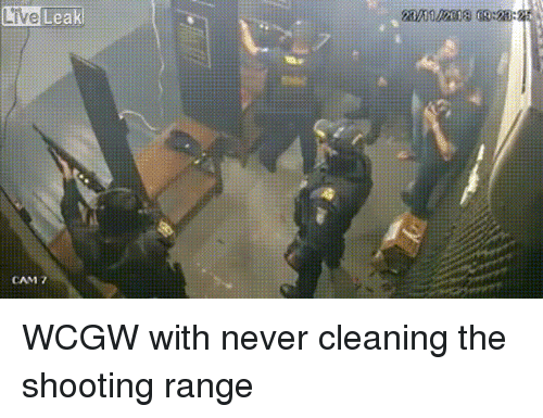 Leak CAM 7 WCGW With Never Cleaning the Shooting Range   Fire Meme