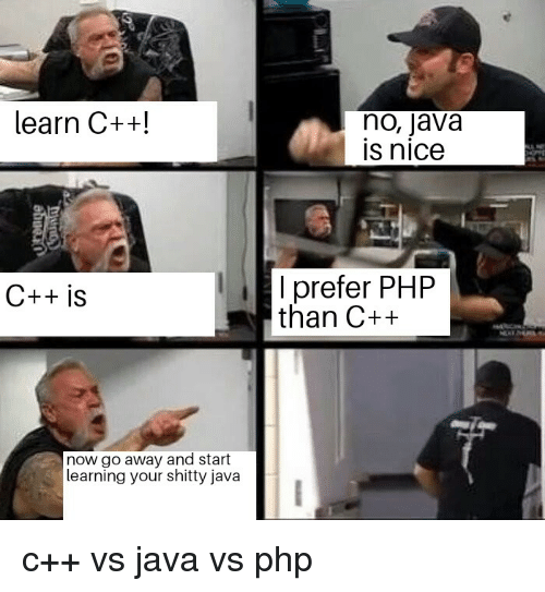 Learn C No Java Is Nice I Prefer Php Than C C Is Now Go Away