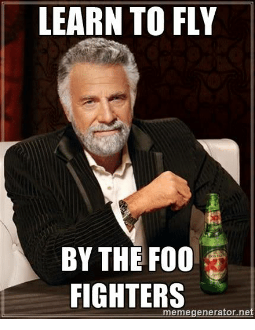learn to fly by the foo fighters memegenerator net 5849777 ✅ 25 best memes about the foo fighters the foo fighters memes,Foo Fighters Meme
