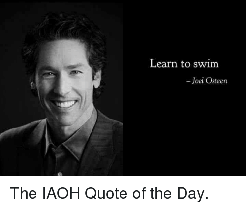 Learn To Swim Joel Osteen The IAOH Quote Of The Day