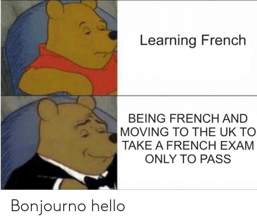 Learning French BEING FRENCH AND MOVING TO THE UK TO TAKE a