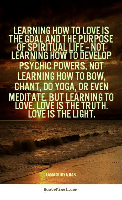 Learning How To Love Is The Goal And The Purpose Of Spiritual Life