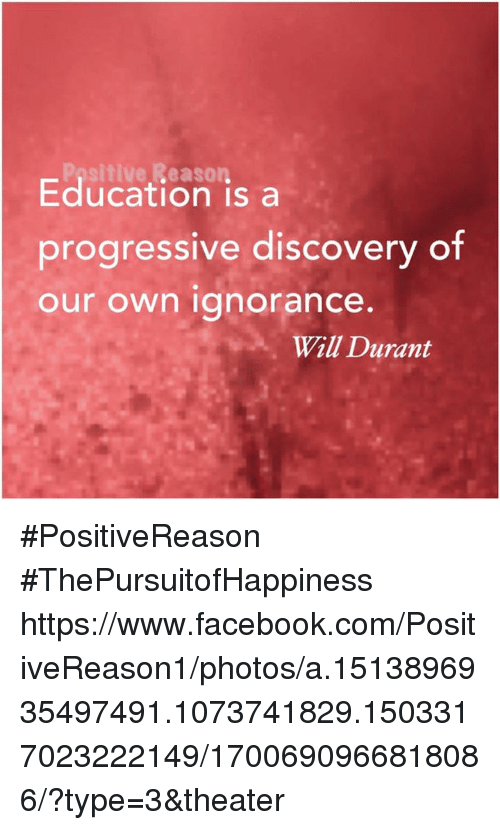 Leason Education Is A Progressive Discovery Of Our Own Ignorance