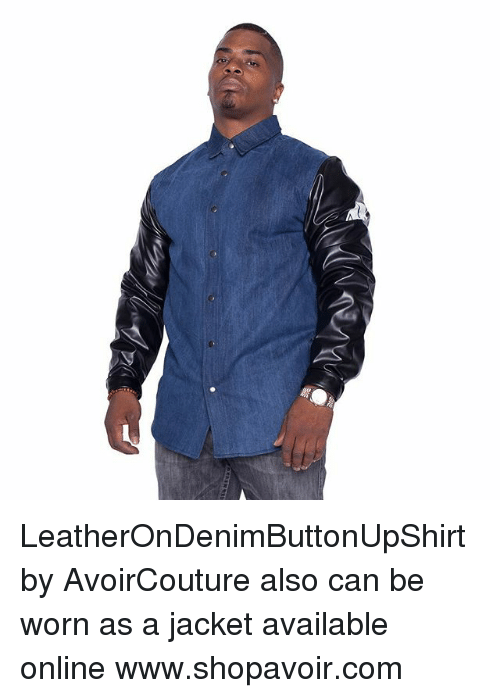 14c1b9356 leatherondenimbuttonupshirt-by-avoircouture-also-can-be-worn-as-a-jacket -18239348.png