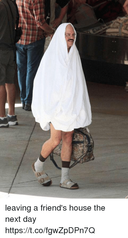 Friends, House, and Girl Memes: leaving a friend's house the next day https://t.co/fgwZpDPn7Q