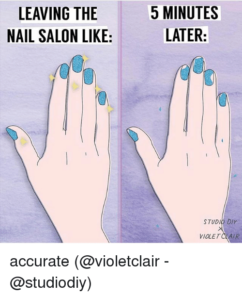 leaving the 5 minutes nail salon like later studio diy 20848521 ✅ 25 best memes about nail salon nail salon memes