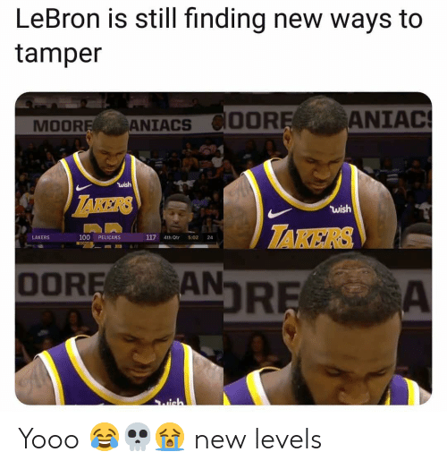 Anaconda, Los Angeles Lakers, and Nba: LeBron is still finding new ways to  tamper  (OORE,  ANİAC  MOORANIACS  ใน ish  wish  TAKERS  LAKERS  100 PELICANS  117 4th Qtr 5:02 24  OOREAN Yooo 😂💀😭 new levels