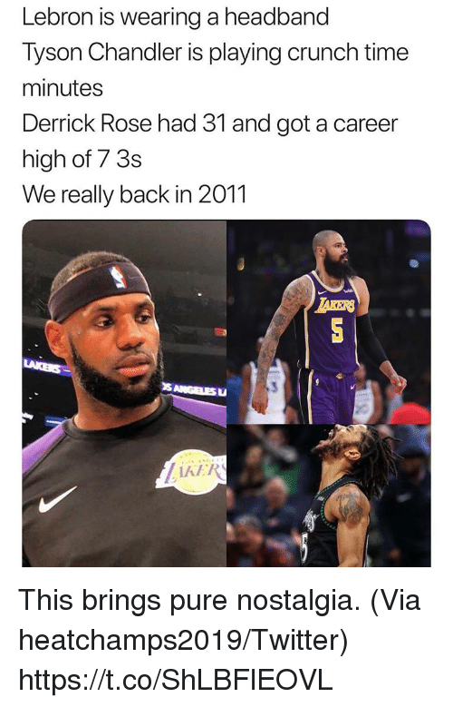 Derrick Rose, Memes, and Nostalgia: Lebron is wearing a headband  Tyson Chandler is playing crunch time  minutes  Derrick Rose had 31 and got a career  high of 7 3s  We really back in 2011  TAKERS This brings pure nostalgia.  (Via heatchamps2019/Twitter) https://t.co/ShLBFlEOVL
