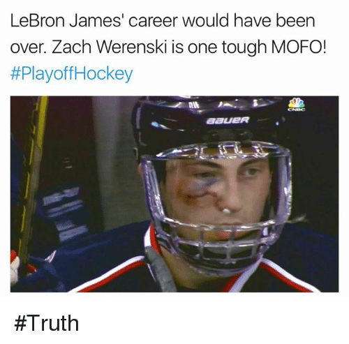 Hockey, LeBron James, and Lebron: LeBron James' career would have been  over. Zach Werenski is one tough MOFO!  #Playoff Hockey  CNBC  BaueR #Truth