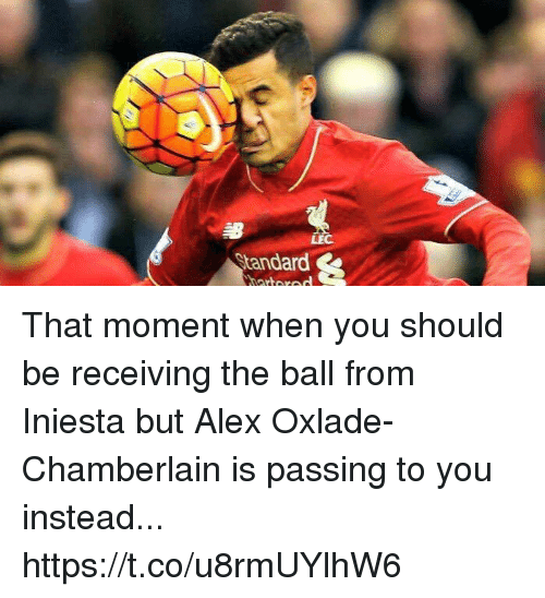 Memes, 🤖, and Chamberlain: LEC  Standard That moment when you should be receiving the ball from Iniesta but Alex Oxlade-Chamberlain is passing to you instead... https://t.co/u8rmUYlhW6
