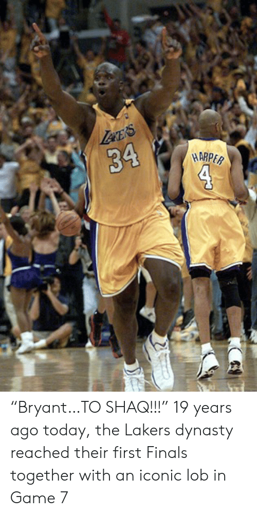 "Finals, Los Angeles Lakers, and Shaq: Lece's  34  4  HARPER ""Bryant…TO SHAQ!!!""  19 years ago today, the Lakers dynasty reached their first Finals together with an iconic lob in Game 7"