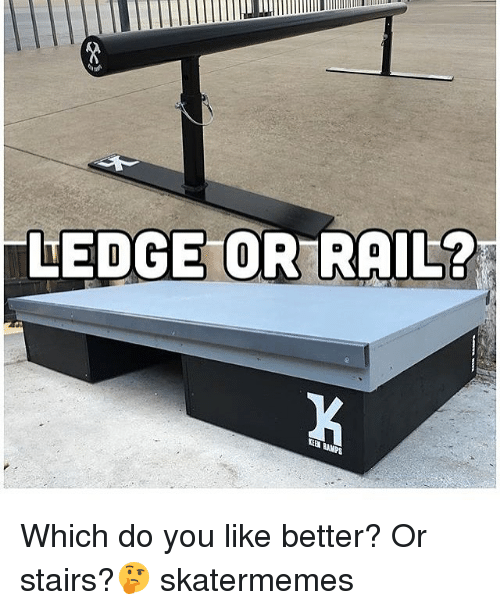 Skate, You, and Rail: LEDGE OR RAIL  PS Which do you like better? Or stairs?🤔 skatermemes