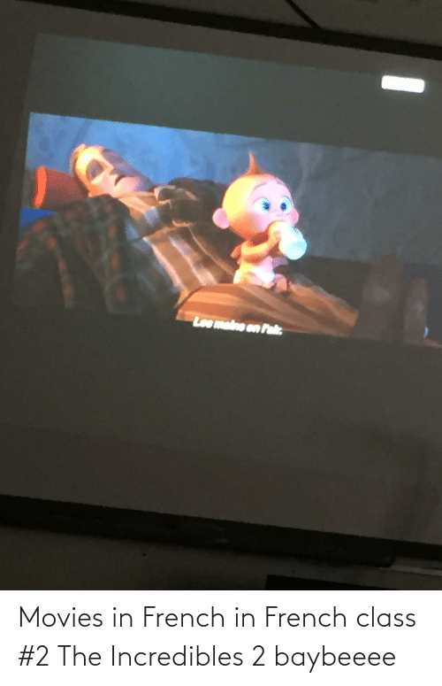 Movies, The Incredibles, and Incredibles 2: Lee maine en Pal Movies in French in French class #2 The Incredibles 2 baybeeee