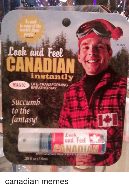 Life, Meme, and Memes: Leek and Feel  CANADIAN  instantly  LIFE TRANSFORMING  MAGIC  BREATHSPRAY  succumb  to the  antasy!  and Feel  25 oz (7.5 canadian memes