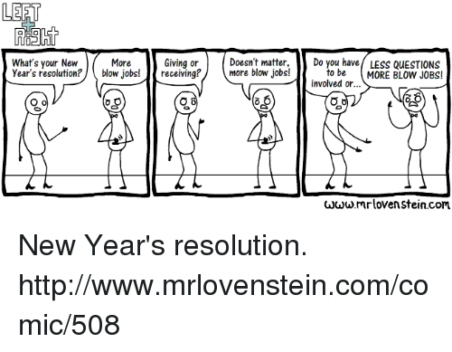 Memes, New Yearu0027s Resolutions, And Blow Job: LEFT Whatu0027s Your New Yearu0027s  Resolution