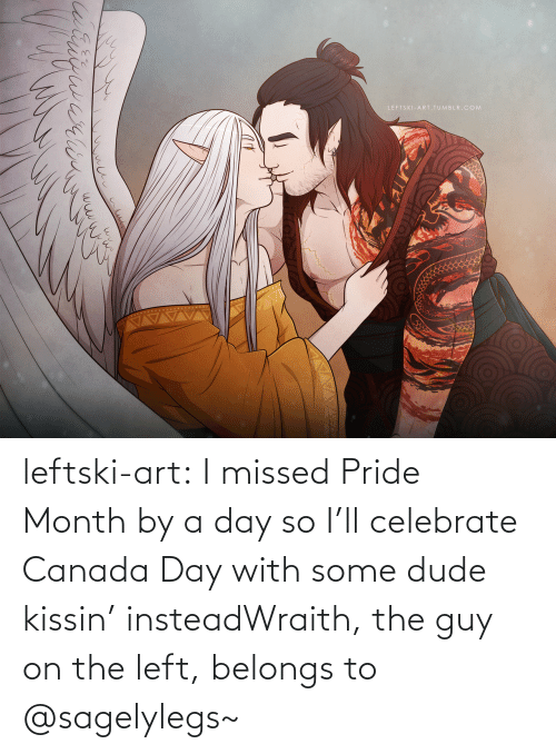 Dude, Tumblr, and Blog: LEFTSKI-ART. TUMBLR.COM  brigwarin leftski-art:  I missed Pride Month by a day so I'll celebrate Canada Day with some dude kissin' insteadWraith, the guy on the left, belongs to @sagelylegs~