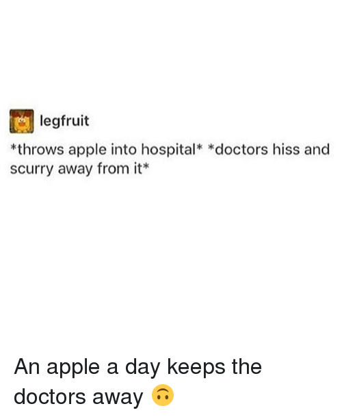 legfruit throws apple into hospital doctors hiss and scurry away 25375292 ✅ 25 best memes about apple a day apple a day memes,An Apple A Day Meme