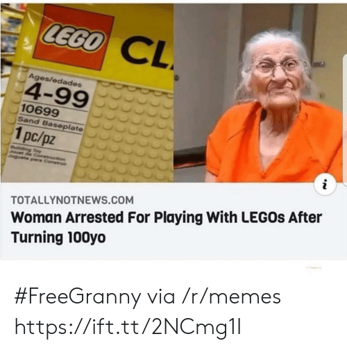 Lego, Memes, and Legos: LEGO  CL  Ages/edades  4-99  10699  Sand Baseplate  1pc/pz  i  uilding Toy  Jouet de Conetruction  Juguete pare Construi  Woman Arrested For Playing With LEGOS After  Turning 100yo  TOTALLYNOTNEWS.COM #FreeGranny via /r/memes https://ift.tt/2NCmg1I