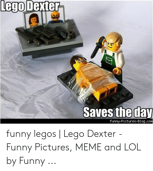 Lego Dexter Saves The Day Funny Pictures Blogcom E Funny Legos