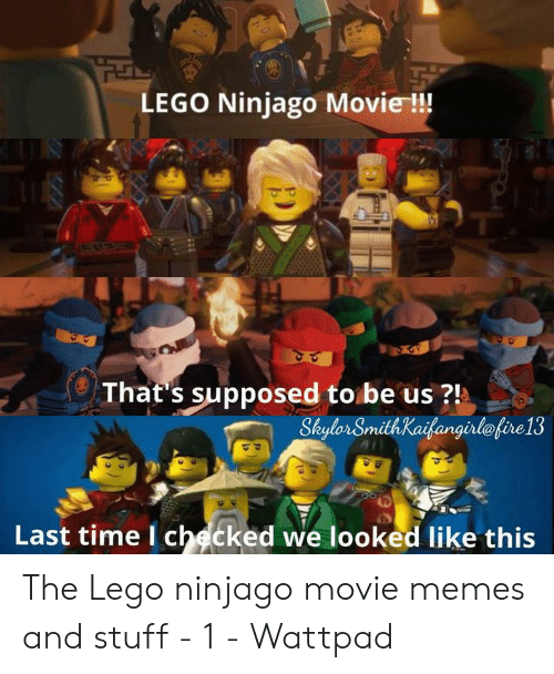 Lego Ninjago Movie That S Supposed To Be Us