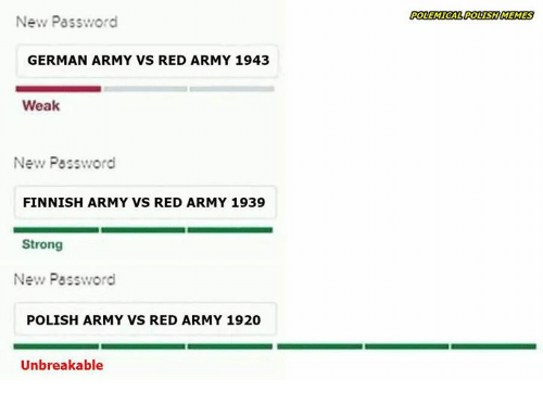 LEMICAL POLISHIMEMES New Password GERMAN ARMY VS RED ARMY