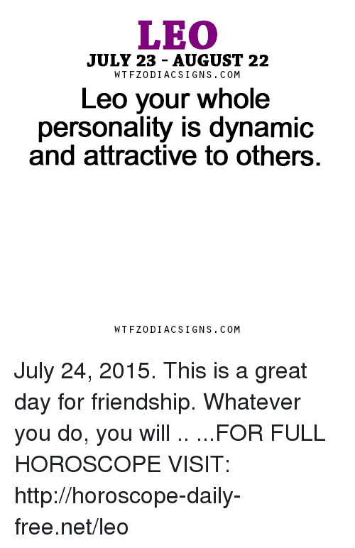 LEO JULY 23 AUGUST 22 WTFZODIACSIGNS COM Leo Your Whole