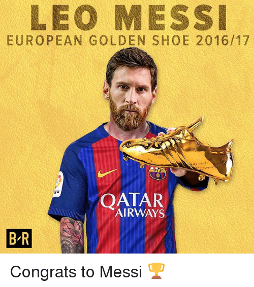5477bef9a8b LEO MESSI EUROPEAN GOLDEN SHOE 201617 Kga QATAR AIRWAYS BR Congrats ...