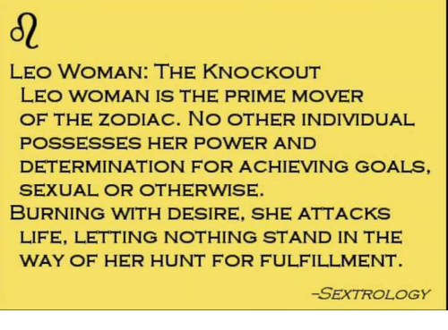 LEO WOMAN THE KNOCKOUT LEO WOMAN IS THE PRIME MOVER OF THE ZODIAC NO