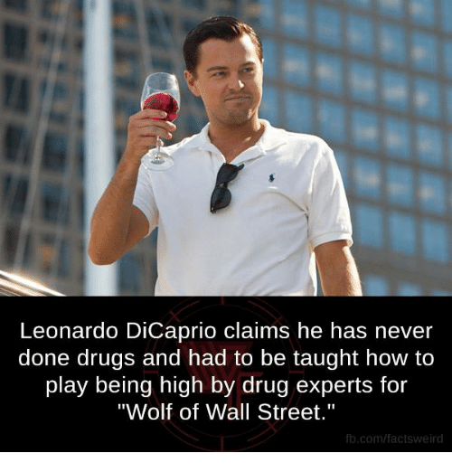 leonardo dicaprio claims he has never done drugs and had 6872224 ✅ 25 best memes about the wolf of wall street the wolf of wall,Wolf Of Wall Street Memes