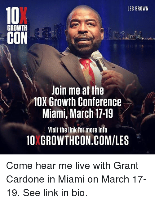 LES BROWN GROWTH CON Join Me at the MOX Growth Conference