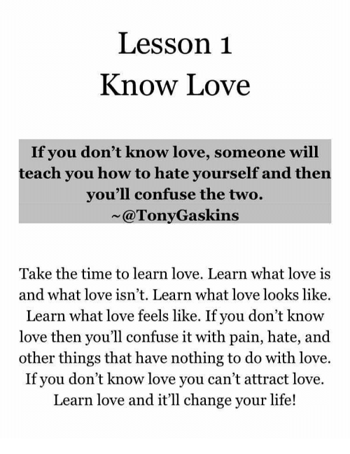 Lesson 1 Know Love If You Dont Know Love Someone Will Teach You How