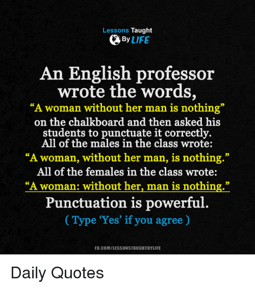 Lessons Taught By Life An English Professor Wrote The Words A Woman