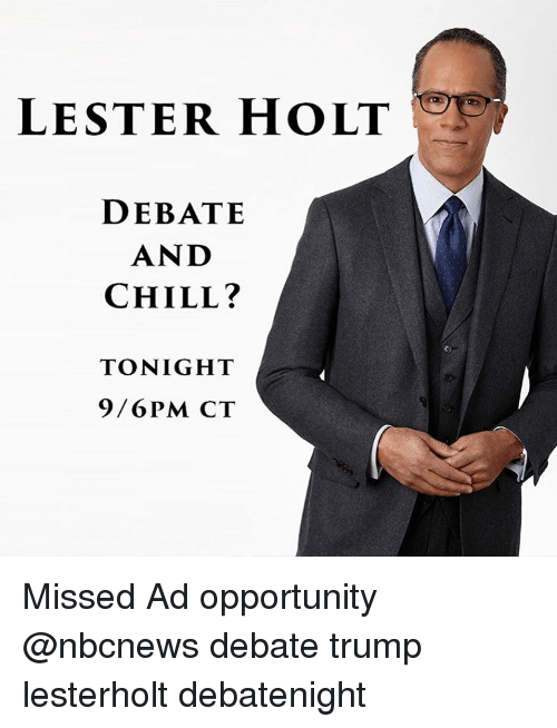 no sale tax d055e 72d41 lester-holt-debate-and-chill-tonight-9-6-pm-ct-missed-7043676.png