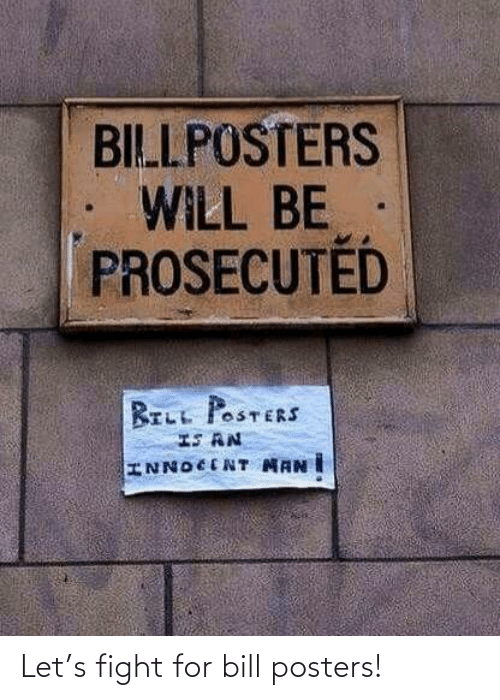 Fight, Bill, and For: Let's fight for bill posters!