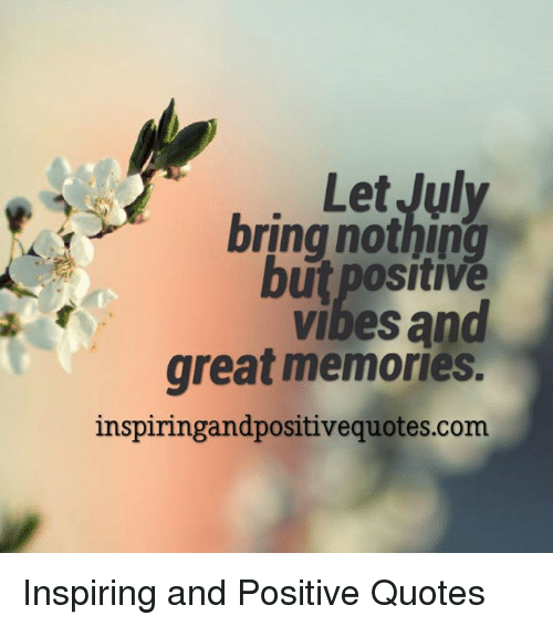 Image result for july positive quotes